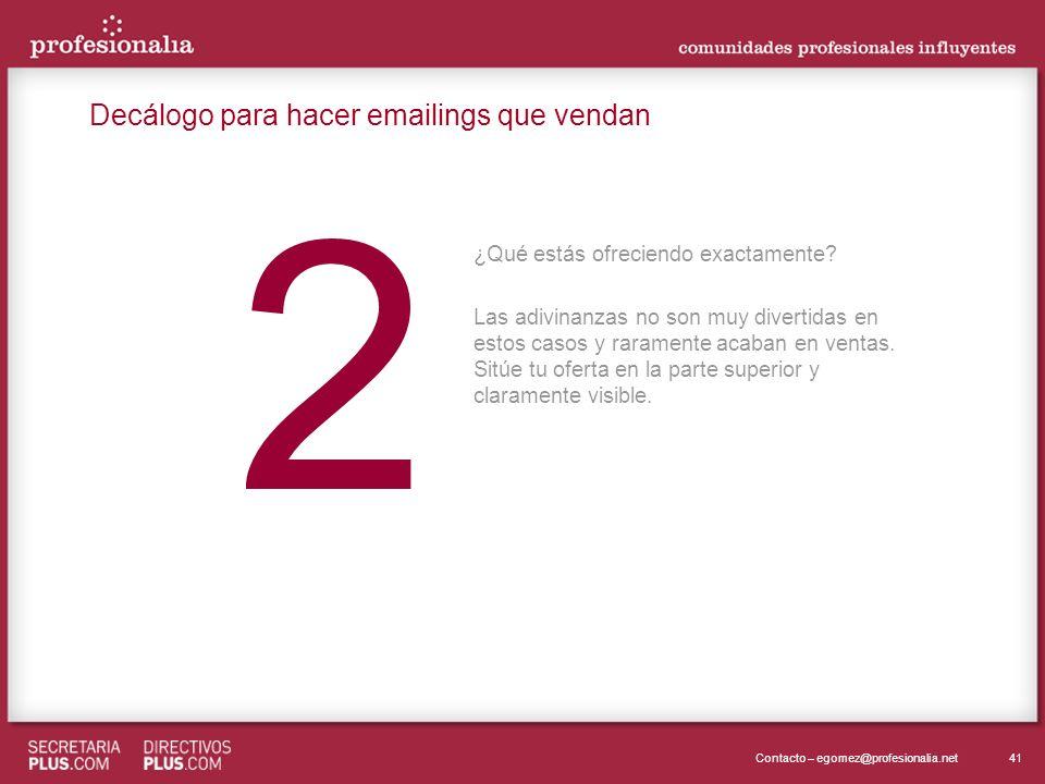 41Contacto – egomez@profesionalia.net 2 2 ¿Qué estás ofreciendo exactamente.