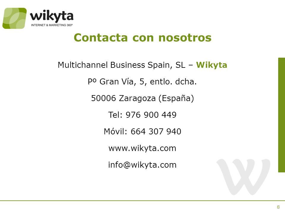 8 Contacta con nosotros Multichannel Business Spain, SL – Wikyta Pº Gran Vía, 5, entlo.