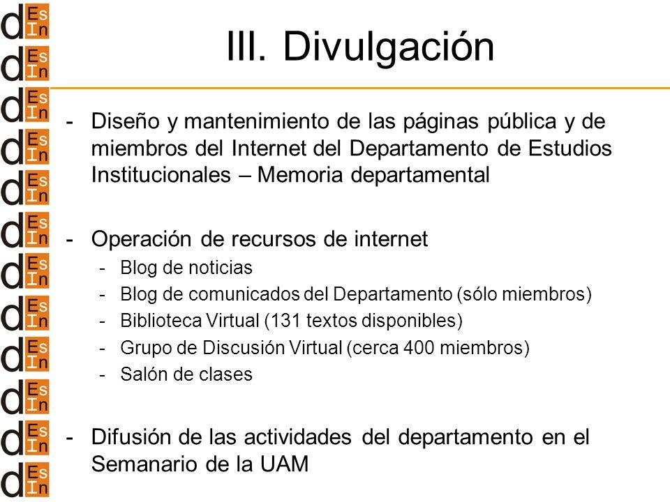 III. Divulgación -Diseño y mantenimiento de las páginas pública y de miembros del Internet del Departamento de Estudios Institucionales – Memoria depa