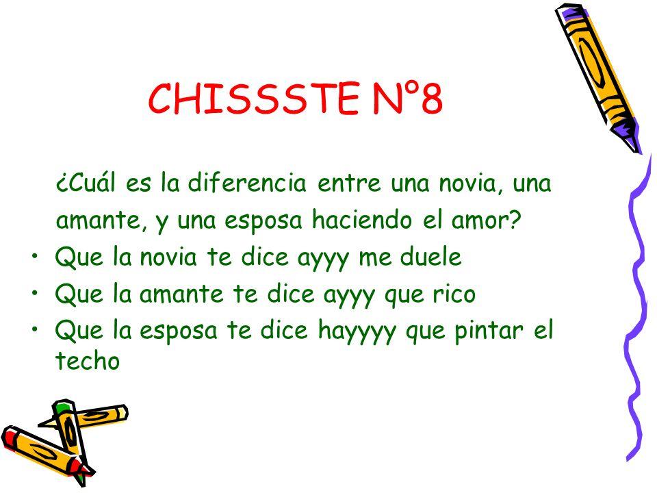 CHISSSTE N°8 ¿Cuál es la diferencia entre una novia, una amante, y una esposa haciendo el amor.