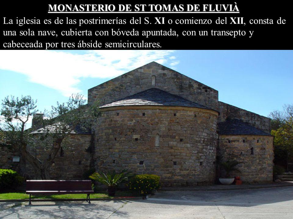 MONASTERIO DE ST TOMAS DE FLUVIÀ La iglesia es de las postrimerías del S.