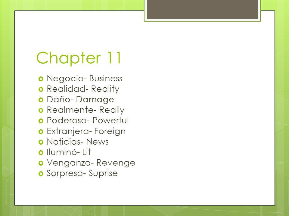 Chapter 11 Negocio- Business Realidad- Reality Daño- Damage Realmente- Really Poderoso- Powerful Extranjera- Foreign Noticias- News Iluminó- Lit Venga