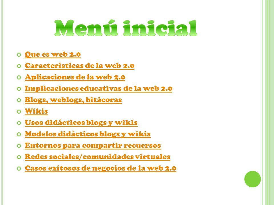 Que es web 2.0 Características de la web 2.0 Aplicaciones de la web 2.0 Implicaciones educativas de la web 2.0 Blogs, weblogs, bitácoras Wikis Usos di