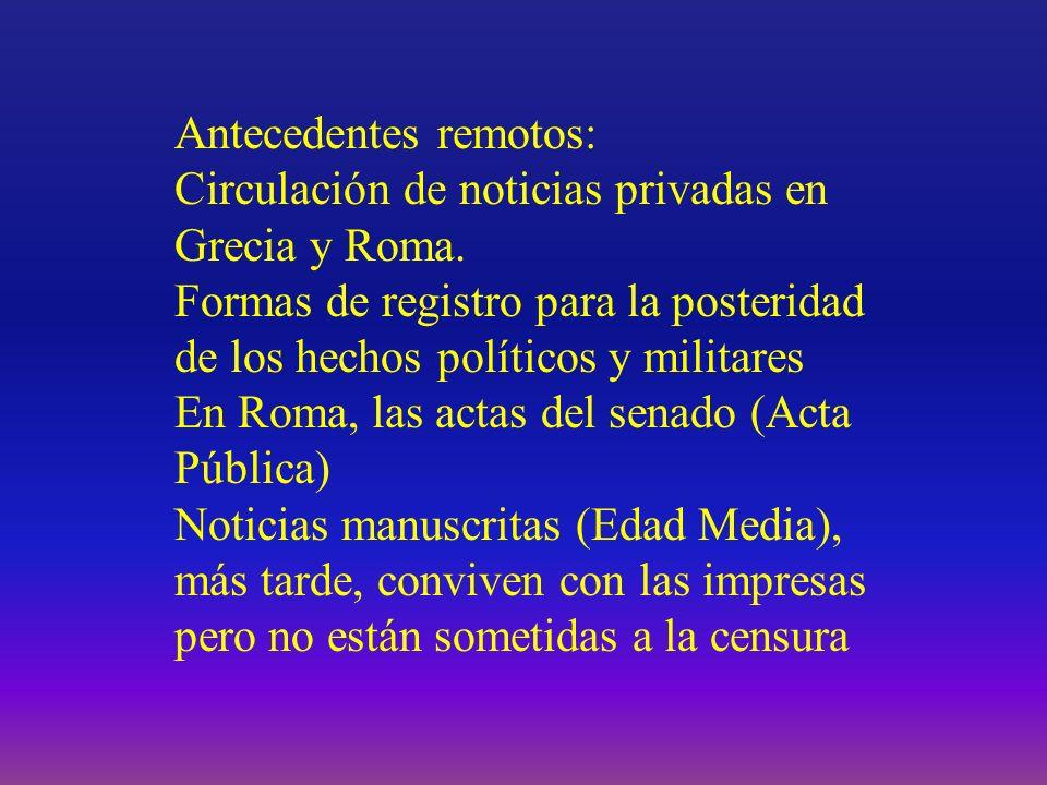 Antecedentes remotos: Circulación de noticias privadas en Grecia y Roma. Formas de registro para la posteridad de los hechos políticos y militares En