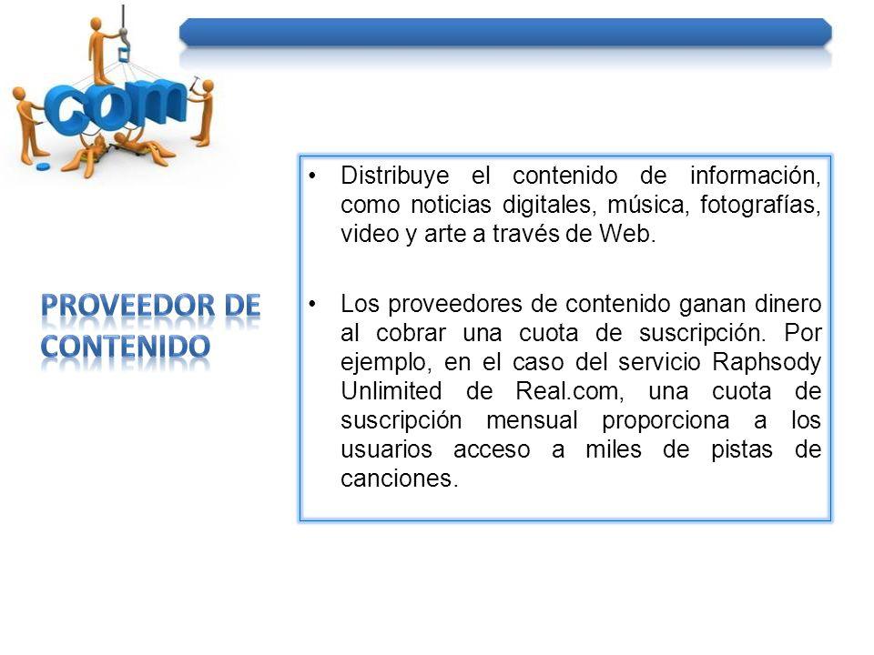 Distribuye el contenido de información, como noticias digitales, música, fotografías, video y arte a través de Web.
