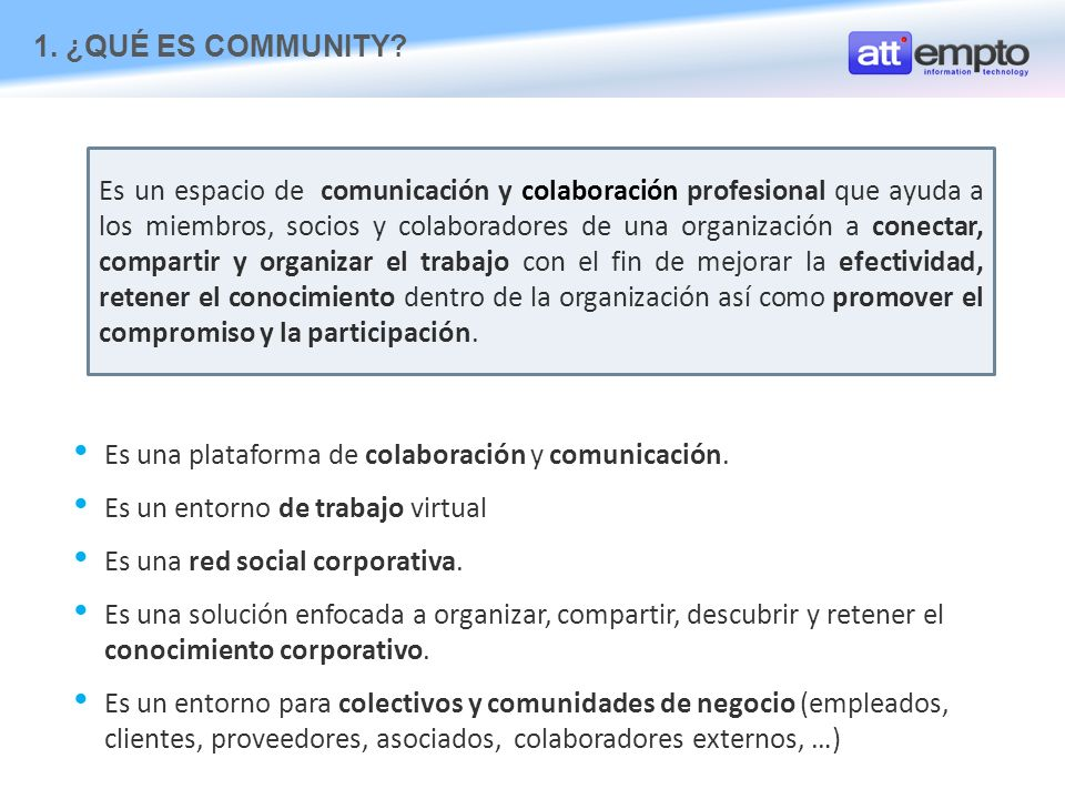 Es una plataforma de colaboración y comunicación.
