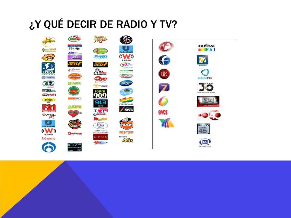 ¿Y QUÉ DECIR DE RADIO Y TV?