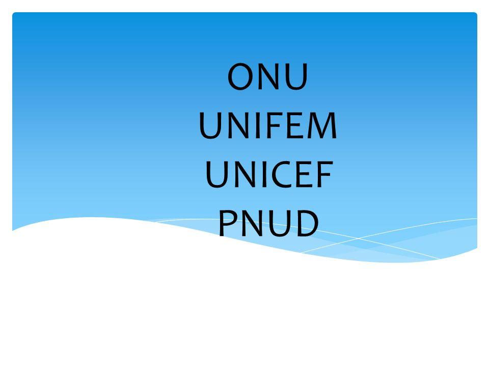ONU UNIFEM UNICEF PNUD