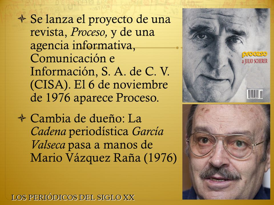 Se lanza el proyecto de una revista, Proceso, y de una agencia informativa, Comunicación e Información, S. A. de C. V. (CISA). El 6 de noviembre de 19