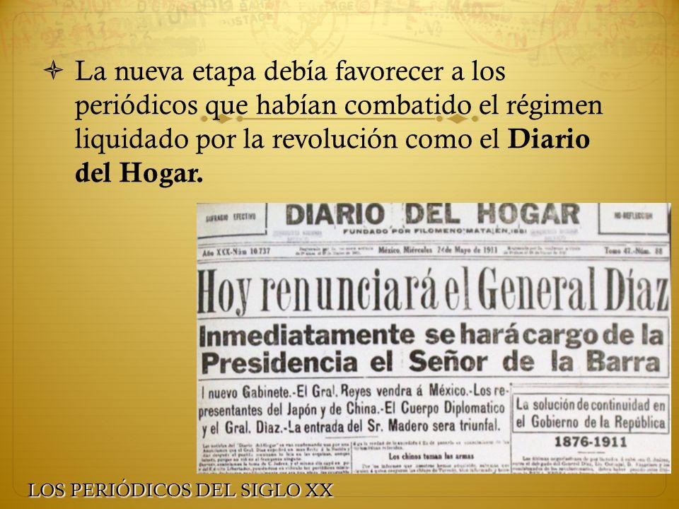La nueva etapa debía favorecer a los periódicos que habían combatido el régimen liquidado por la revolución como el Diario del Hogar. LOS PERIÓDICOS D