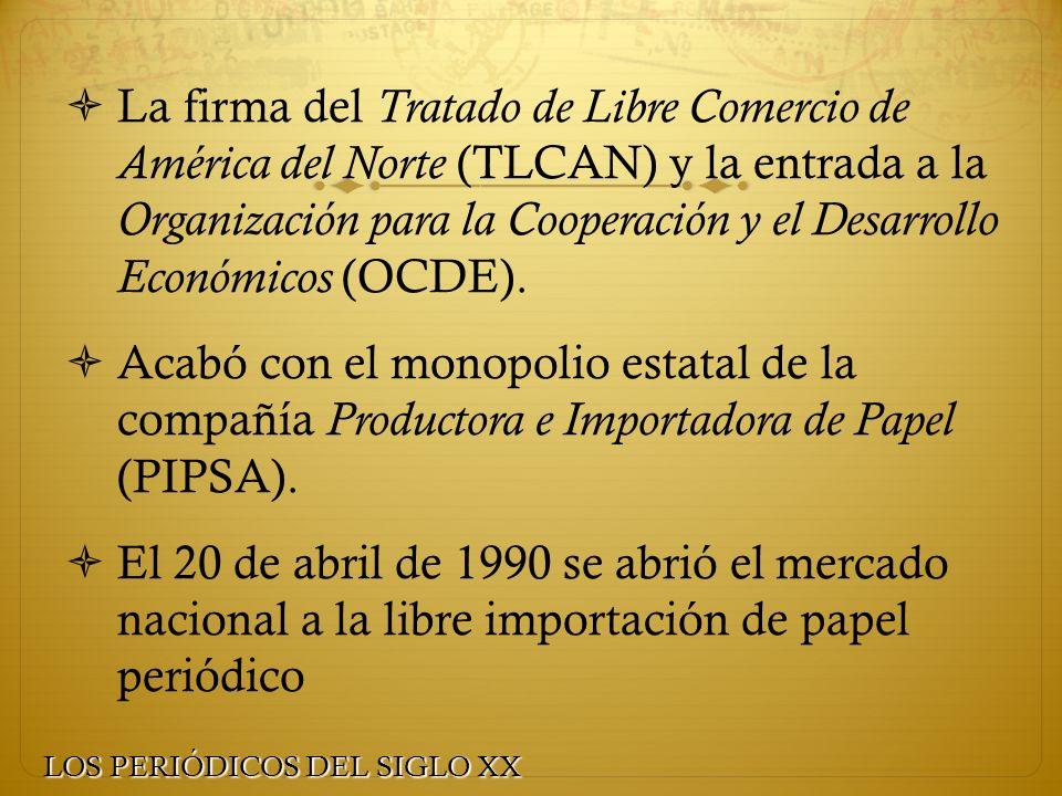 La firma del Tratado de Libre Comercio de América del Norte (TLCAN) y la entrada a la Organización para la Cooperación y el Desarrollo Económicos (OCD
