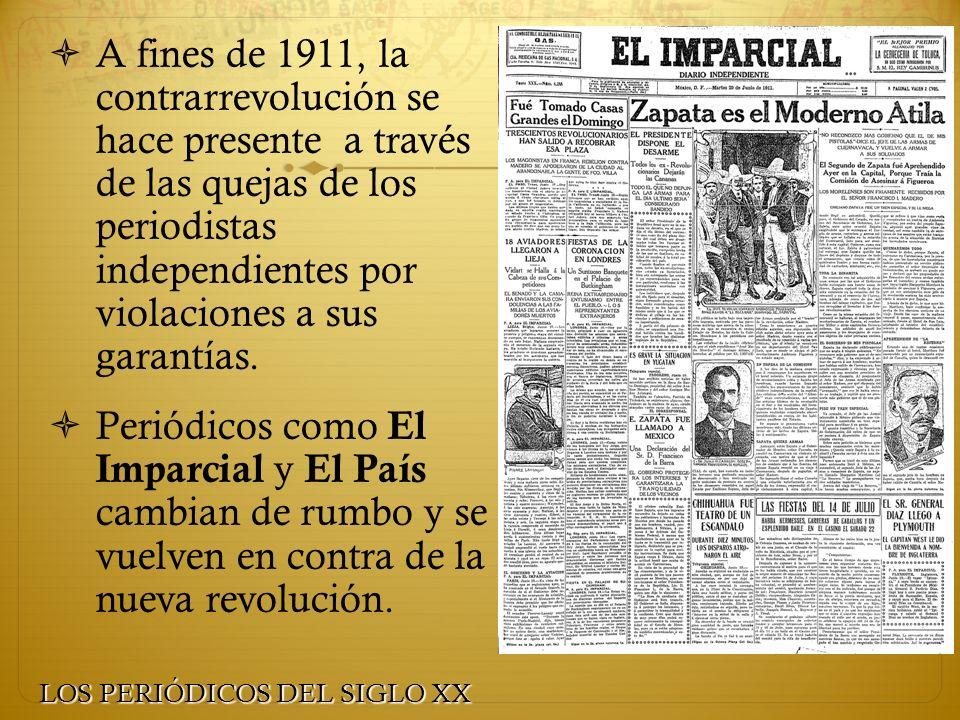 A fines de 1911, la contrarrevolución se hace presente a través de las quejas de los periodistas independientes por violaciones a sus garantías. Perió