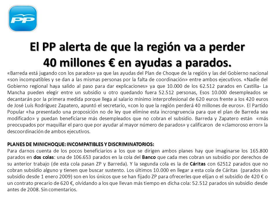 El PP alerta de que la región va a perder 40 millones en ayudas a parados.