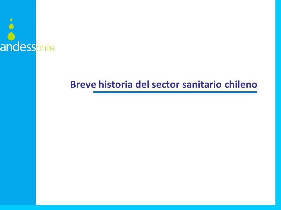 Pocas décadas después de la independencia, el Estado chileno ya tuvo conciencia de la necesidad de contar con agua potable para la población.