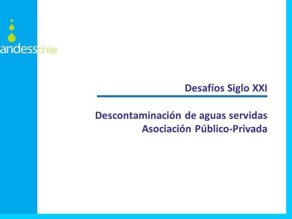 Desafíos Siglo XXI Descontaminación de aguas servidas Asociación Público-Privada