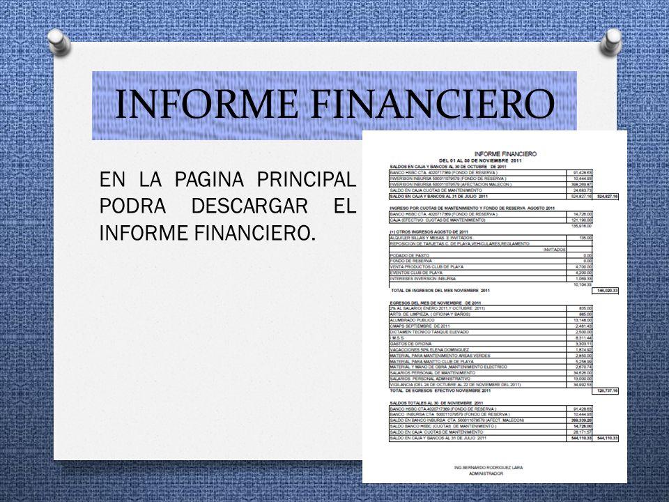 INFORME FINANCIERO EN LA PAGINA PRINCIPAL PODRA DESCARGAR EL INFORME FINANCIERO.