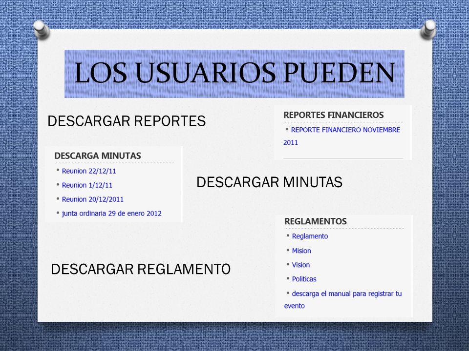 LOS USUARIOS PUEDEN DESCARGAR REPORTES DESCARGAR MINUTAS DESCARGAR REGLAMENTO