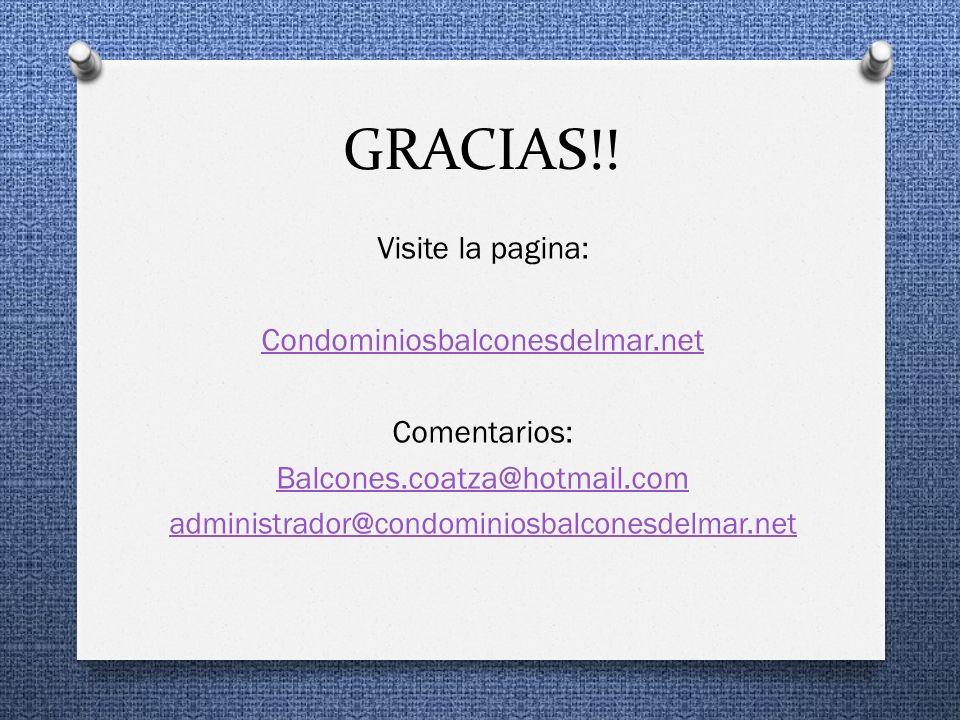 GRACIAS!! Visite la pagina: Condominiosbalconesdelmar.net Comentarios: Balcones.coatza@hotmail.com administrador@condominiosbalconesdelmar.net