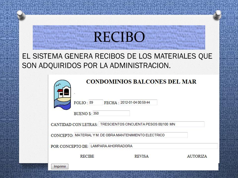 RECIBO EL SISTEMA GENERA RECIBOS DE LOS MATERIALES QUE SON ADQUIRIDOS POR LA ADMINISTRACION.