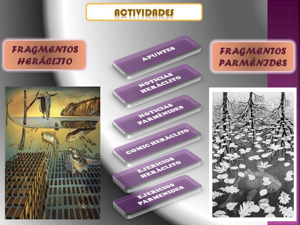 FRAGMENTOS HERÁCLITO FRAGMENTOS PARMÉNIDES