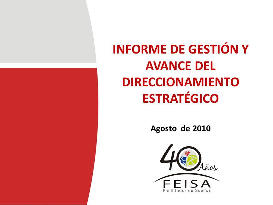 INFORME DE GESTIÓN Y AVANCE DEL DIRECCIONAMIENTO ESTRATÉGICO Agosto de 2010