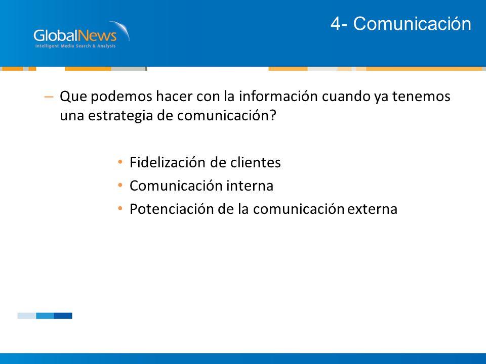 – Que podemos hacer con la información cuando ya tenemos una estrategia de comunicación.
