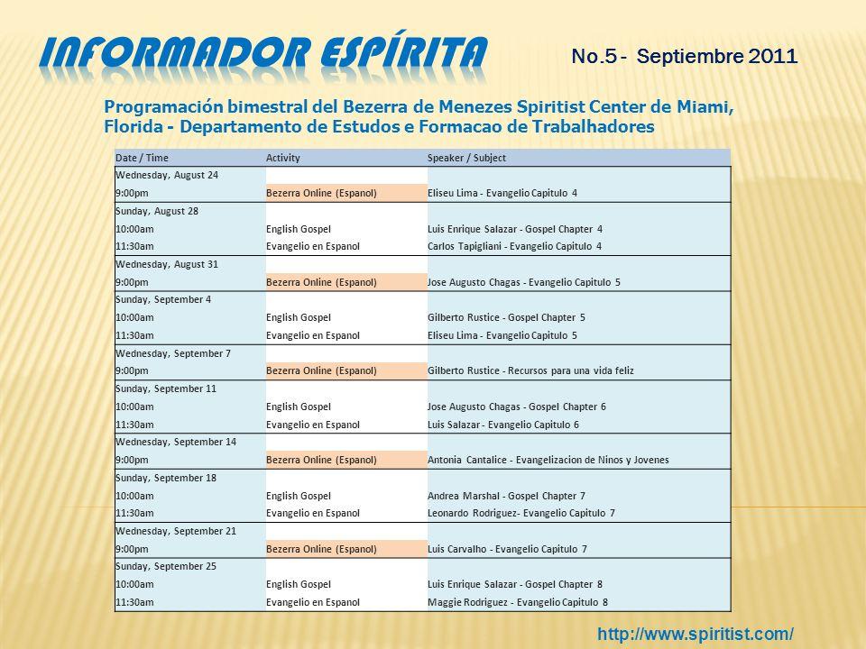 No.5 Septiembre 2011 La Asociación de Estudios Kardecianos -ASDEK- Medellín Les invita para que asistan a los eventos programados en el mes de Septiem