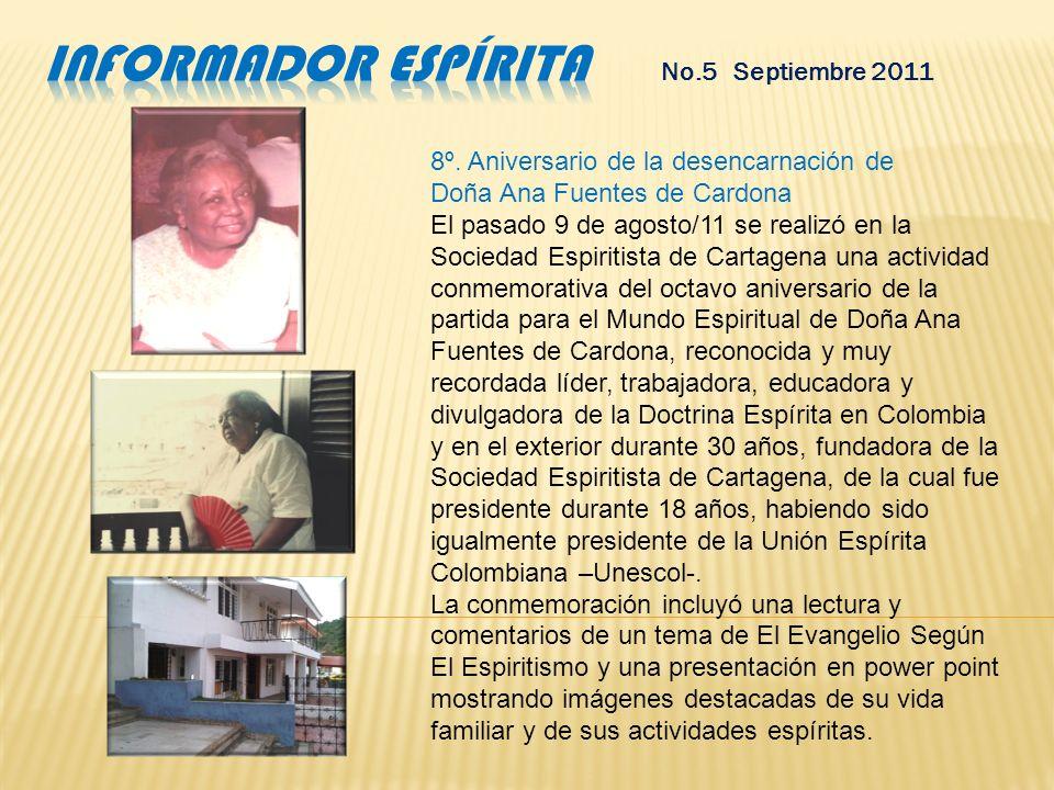 Cartagena, Colombia, Septiembre de 2011 Editorial Uno de los aspectos fundamentales del crecimiento y desarrollo del movimiento espírita es la divulga