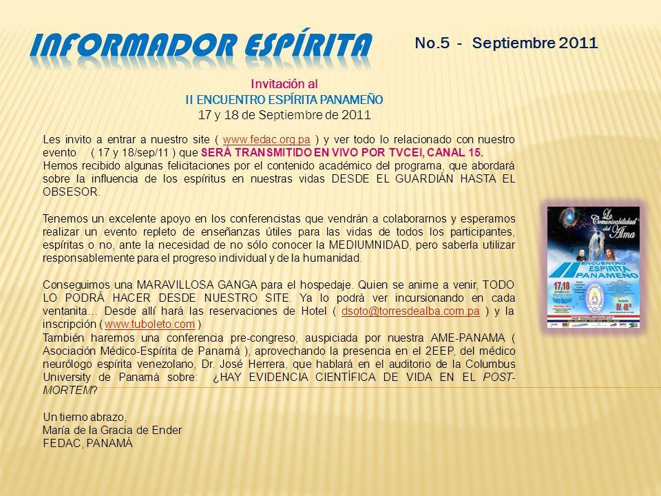 No.5 Septiembre 2011 8º. Aniversario de la desencarnación de Doña Ana Fuentes de Cardona El pasado 9 de agosto/11 se realizó en la Sociedad Espiritist