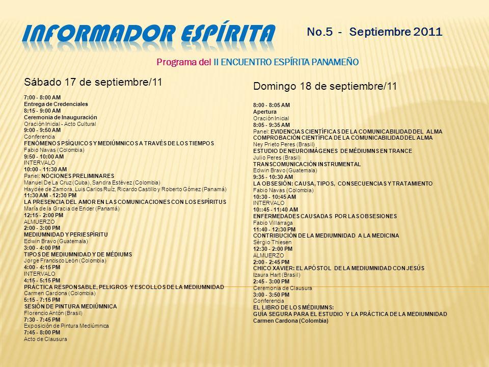 No.5 - Septiembre 2011 Para mayores informaciones ingrese a la web: www.fedac.org.pa Email: fedacpanama@hotmail.com Temario del II ENCUENTRO ESPÍRITA