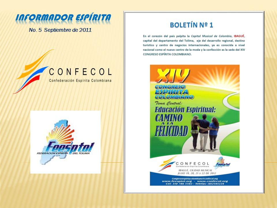 No.5 - Septiembre 2011 Programa del II ENCUENTRO ESPÍRITA PANAMEÑO 7:00 - 8:00 AM Entrega de Credenciales 8:15 - 9:00 AM Ceremonia de Inauguración Ora