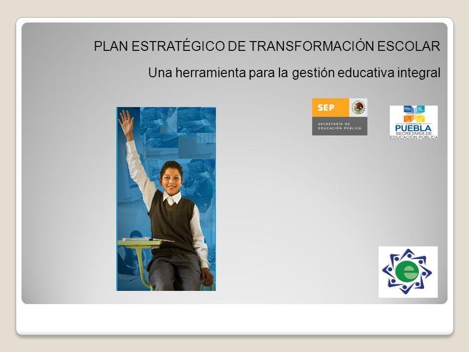 PLAN ESTRATÉGICO DE TRANSFORMACIÓN ESCOLAR Una herramienta para la gestión educativa integral