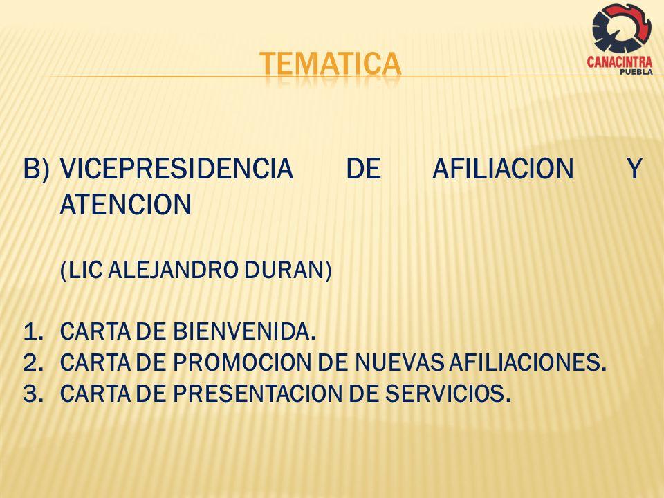 B)VICEPRESIDENCIA DE AFILIACION Y ATENCION (LIC ALEJANDRO DURAN) 1.CARTA DE BIENVENIDA. 2.CARTA DE PROMOCION DE NUEVAS AFILIACIONES. 3.CARTA DE PRESEN