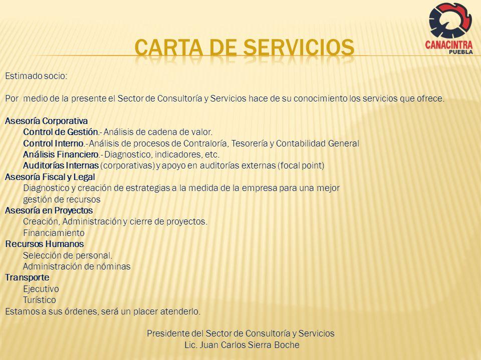 Estimado socio: Por medio de la presente el Sector de Consultoría y Servicios hace de su conocimiento los servicios que ofrece. Asesoría Corporativa C