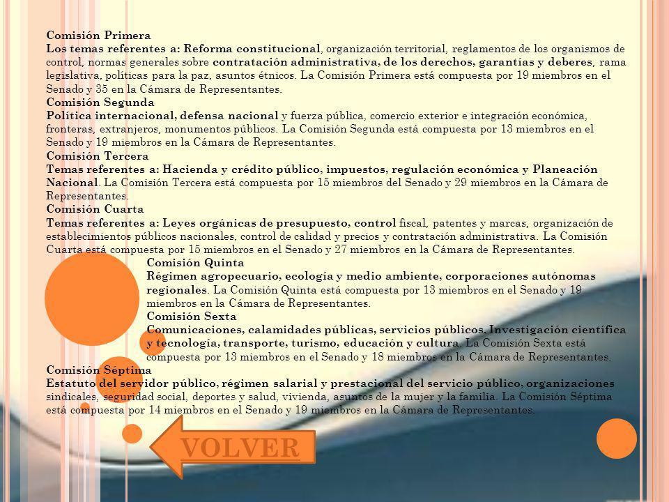 Comisión Primera Los temas referentes a: Reforma constitucional, organización territorial, reglamentos de los organismos de control, normas generales