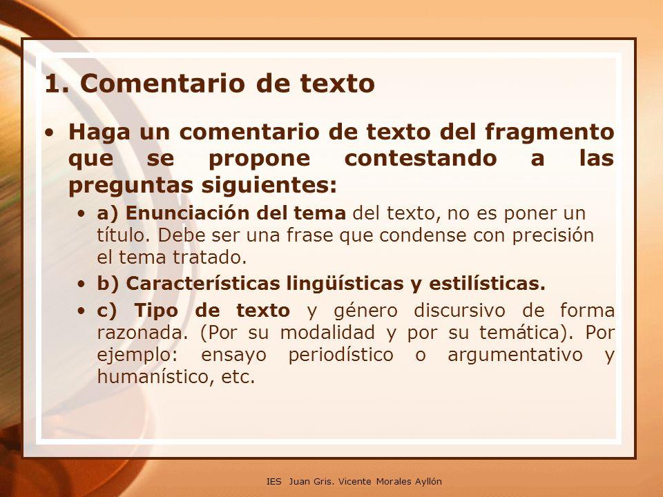 Haga un comentario de texto del fragmento que se propone contestando a las preguntas siguientes: a) Enunciación del tema del texto, no es poner un título.