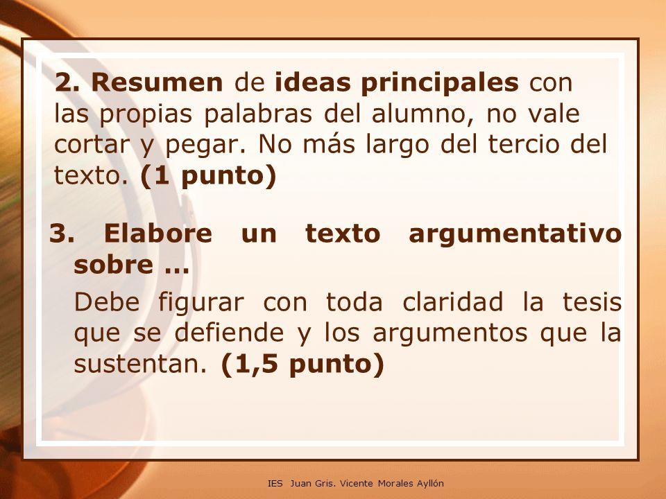 2. Resumen de ideas principales con las propias palabras del alumno, no vale cortar y pegar. No más largo del tercio del texto. (1 punto) 3. Elabore u