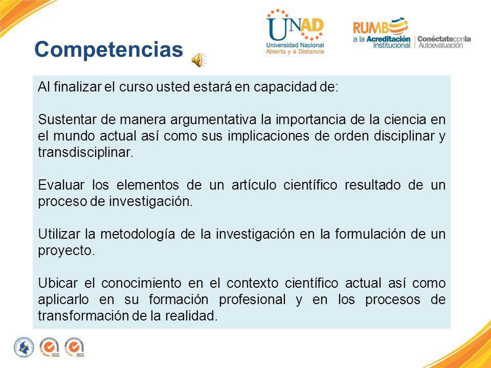 Objetivos de aprendizaje Caracterizar el proceso de la investigación científica desde la formulación o planteamiento de problemas, la conceptualizació