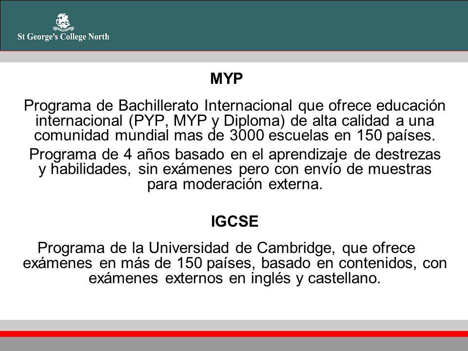 MYP Programa de Bachillerato Internacional que ofrece educación internacional (PYP, MYP y Diploma) de alta calidad a una comunidad mundial mas de 3000 escuelas en 150 países.