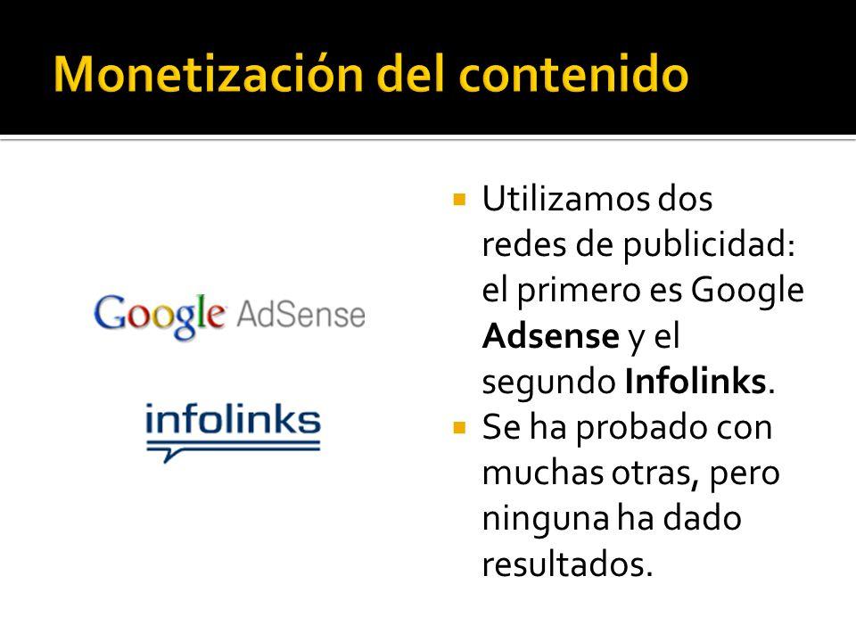 Utilizamos dos redes de publicidad: el primero es Google Adsense y el segundo Infolinks.