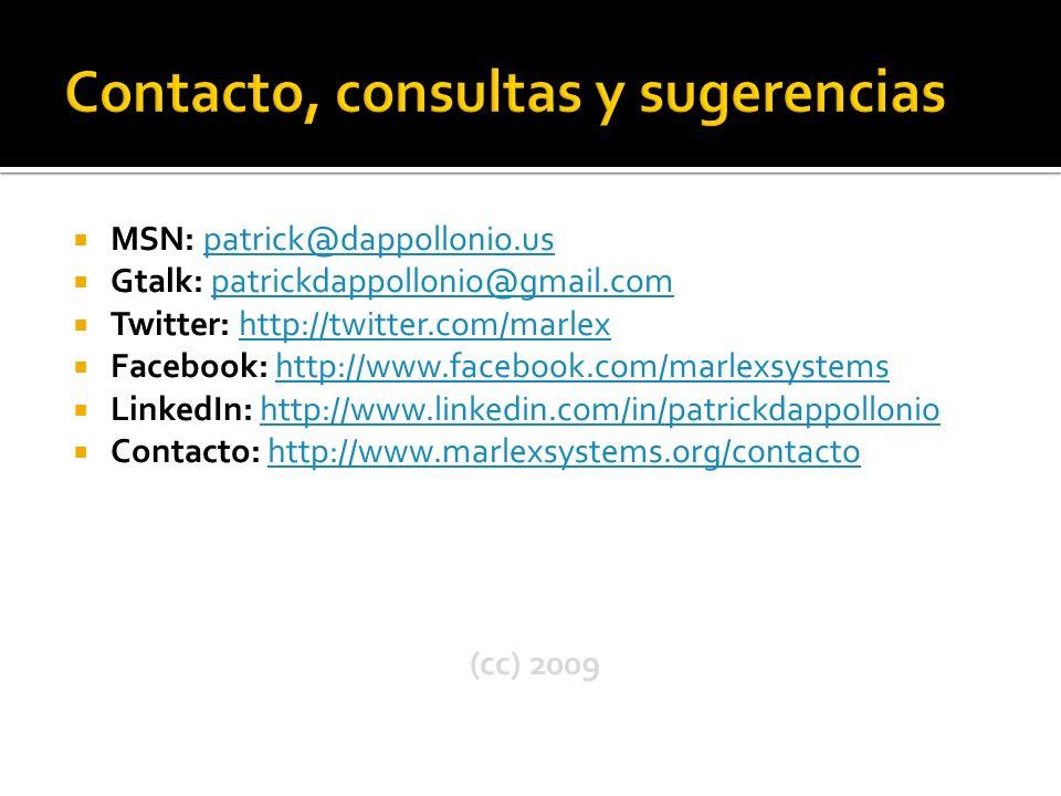 MSN: patrick@dappollonio.uspatrick@dappollonio.us Gtalk: patrickdappollonio@gmail.compatrickdappollonio@gmail.com Twitter: http://twitter.com/marlexhttp://twitter.com/marlex Facebook: http://www.facebook.com/marlexsystemshttp://www.facebook.com/marlexsystems LinkedIn: http://www.linkedin.com/in/patrickdappolloniohttp://www.linkedin.com/in/patrickdappollonio Contacto: http://www.marlexsystems.org/contactohttp://www.marlexsystems.org/contacto (cc) 2009