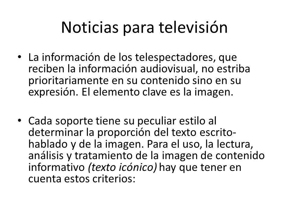 Noticias para televisión La información de los telespectadores, que reciben la información audiovisual, no estriba prioritariamente en su contenido si