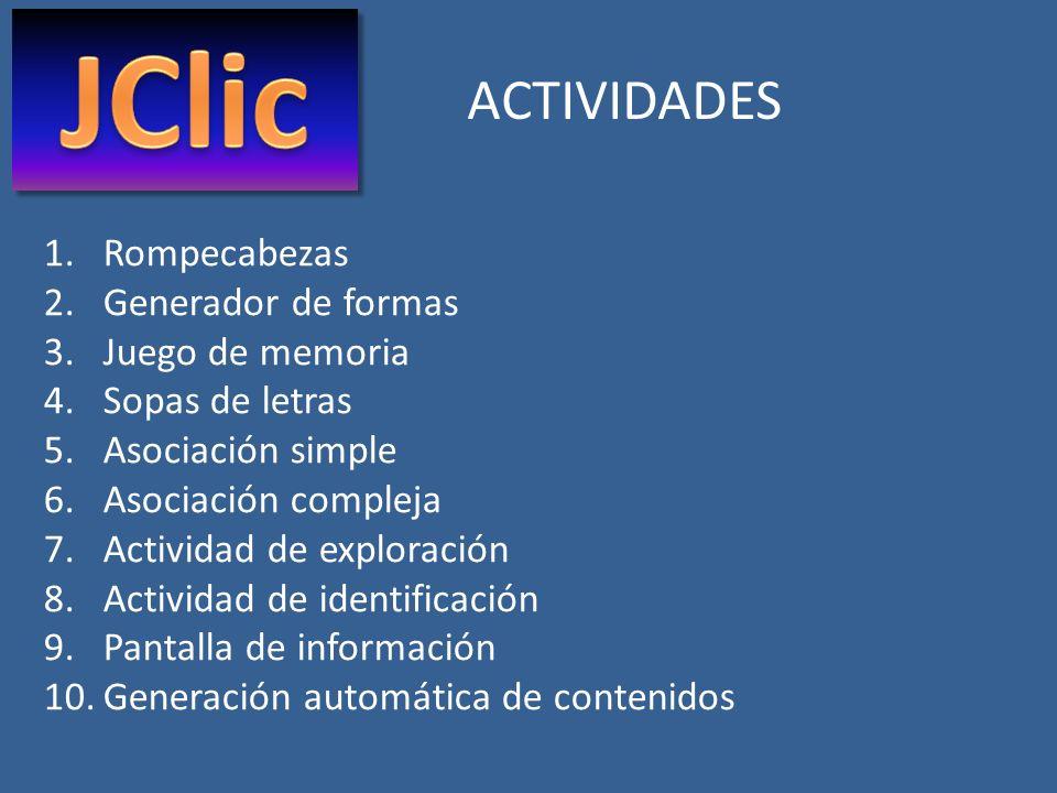 ACTIVIDADES 1.Rompecabezas 2.Generador de formas 3.Juego de memoria 4.Sopas de letras 5.Asociación simple 6.Asociación compleja 7.Actividad de explora