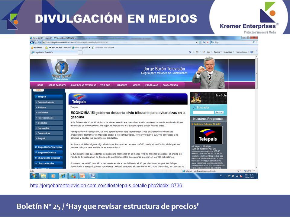 Boletín Nº 25 / Hay que revisar estructura de precios http://jorgebarontelevision.com.co/sitio/telepais-detalle.php iddix=8736 DIVULGACIÓN EN MEDIOS