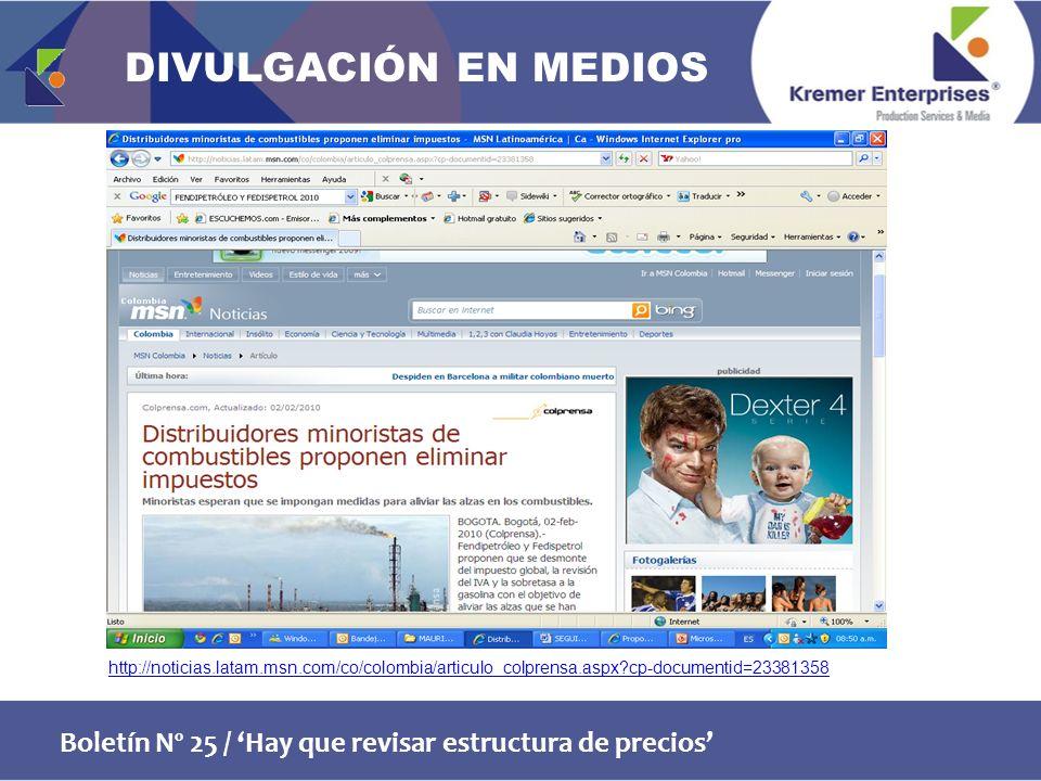 Boletín Nº 25 / Hay que revisar estructura de precios http://noticias.latam.msn.com/co/colombia/articulo_colprensa.aspx cp-documentid=23381358 DIVULGACIÓN EN MEDIOS