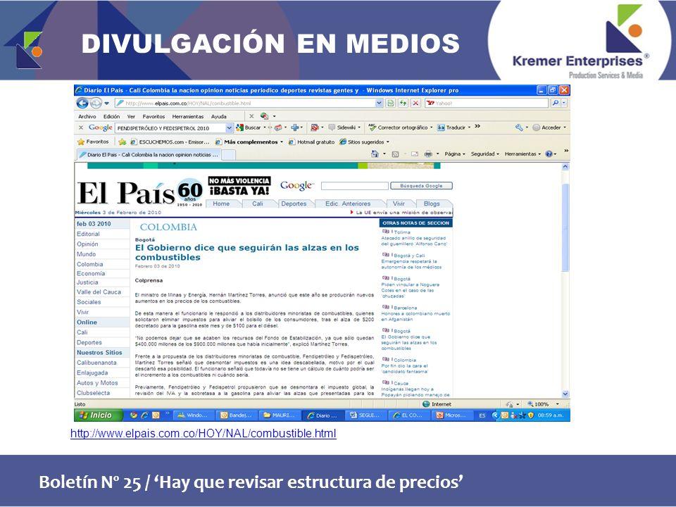 Boletín Nº 25 / Hay que revisar estructura de precios http://www.elpais.com.co/HOY/NAL/combustible.html DIVULGACIÓN EN MEDIOS
