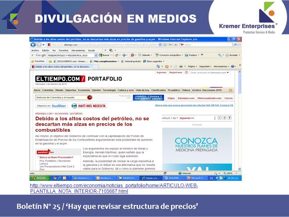 Boletín Nº 25 / Hay que revisar estructura de precios http://www.eltiempo.com/economia/noticias_portafolio/home/ARTICULO-WEB- PLANTILLA_NOTA_INTERIOR-7105687.html DIVULGACIÓN EN MEDIOS