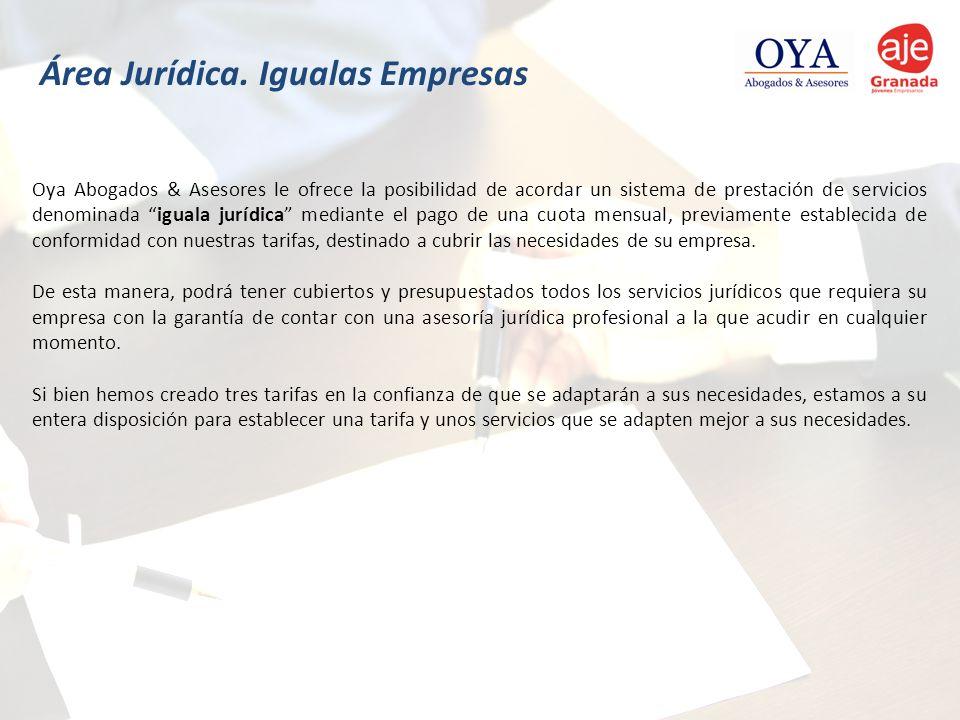 Oya Abogados & Asesores le ofrece la posibilidad de acordar un sistema de prestación de servicios denominada iguala jurídica mediante el pago de una c