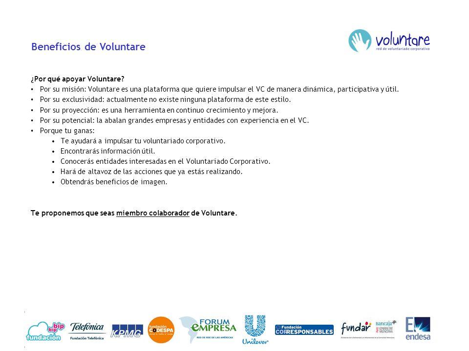 Beneficios de Voluntare ¿Por qué apoyar Voluntare? Por su misión: Voluntare es una plataforma que quiere impulsar el VC de manera dinámica, participat
