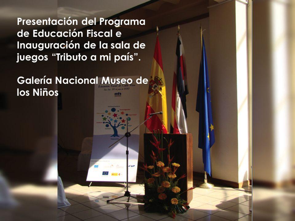 Presentación del Programa de Educación Fiscal e Inauguración de la sala de juegos Tributo a mi país. Galería Nacional Museo de los Niños